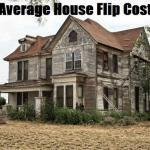 Average House Flip Cost | Flipping-Houses.org